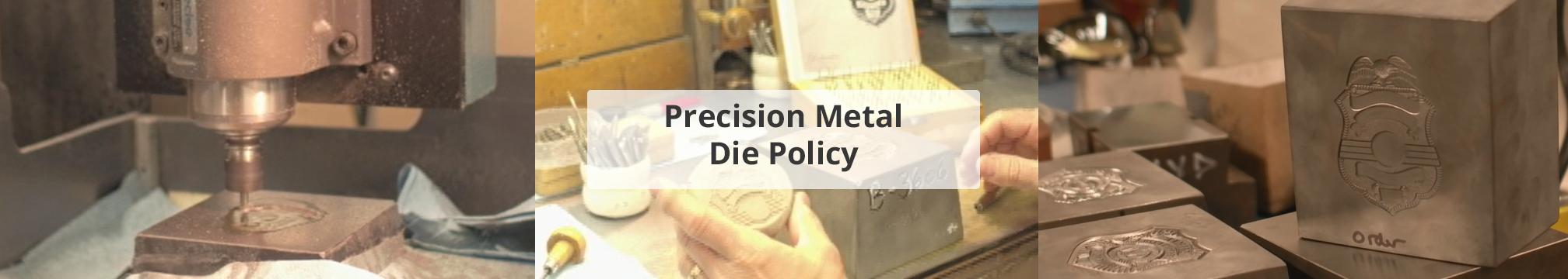 MetalDiePolicy